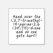 "Hand over the caffeine - Square Sticker 3"" x 3"""