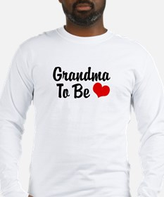 Grandma To Be Long Sleeve T-Shirt