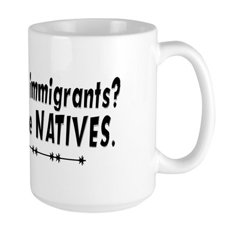 Tell It To The Natives Large Mug