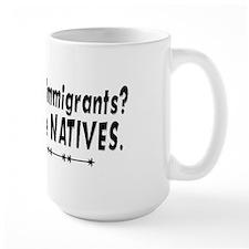 Tell It To The Natives Mug