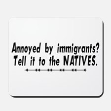 Tell It To The Natives Mousepad