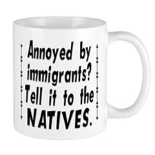Tell It To The Natives Mug