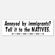 Tell It To The Natives Bumper Bumper Bumper Sticker