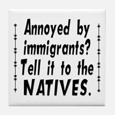Tell It To The Natives Tile Coaster