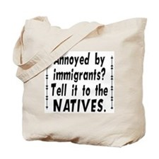 Tell It To The Natives Tote Bag