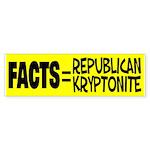 Facts = Republican Kryptonite Sticker (Bumper 10 p