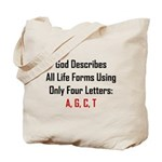 God Describes All Life Using A, G, C, T Tote Bag