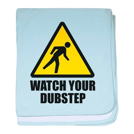 Watch your Dubstep 2c baby blanket