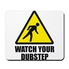Watch your Dubstep 2c Mousepad