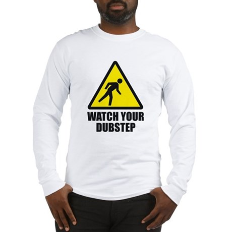 Watch your Dubstep 2c Long Sleeve T-Shirt
