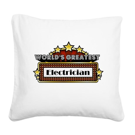 World's Greatest Electrician Square Canvas Pillow