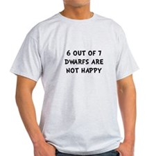 Dwarfs Not Happy T-Shirt