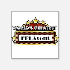 "World's Greatest FBI Agent Square Sticker 3"" x 3"""