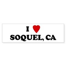 I Love SOQUEL Bumper Bumper Sticker