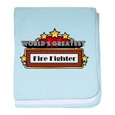 World's Greatest Fire Fighter baby blanket