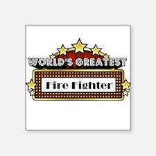 "World's Greatest Fire Fighter Square Sticker 3"" x"