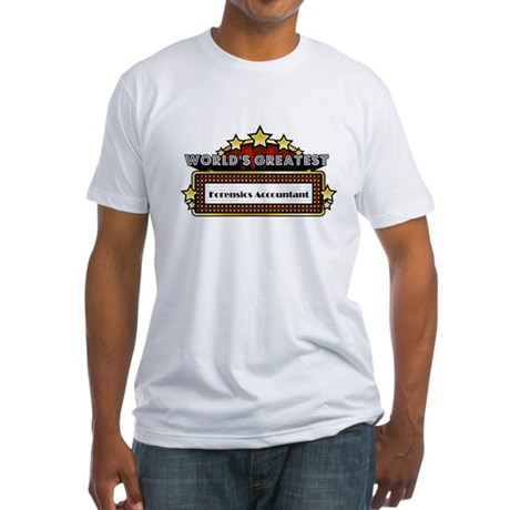 World's Greatest Forensics Accountant Fitted T-Shi