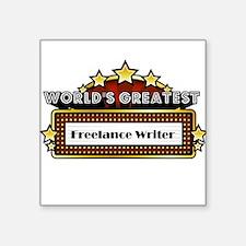 World's Greatest Freelance Writer Square Sticker 3