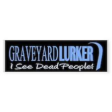 Graveyard Lurker Bumper Sticker