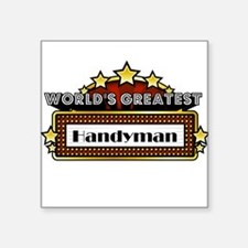"World's Greatest Handyman Square Sticker 3"" x 3"""