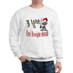 1 Night Stand Sweatshirt
