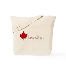 Take Off Eh Tote Bag