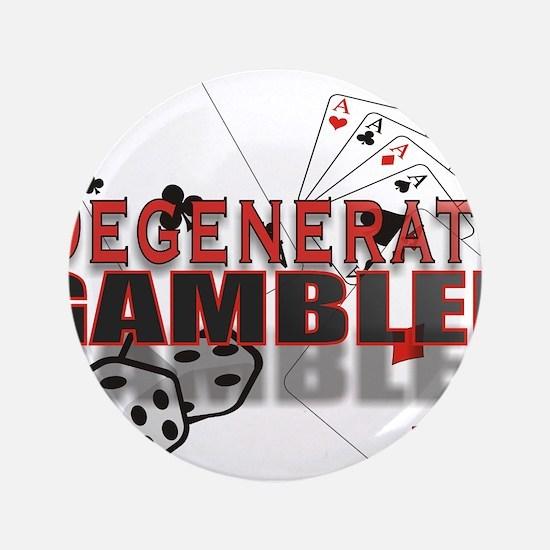 """DEGENERATE GAMBLER 3.5"""" Button"""