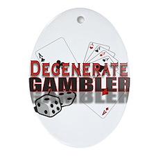 DEGENERATE GAMBLER Ornament (Oval)