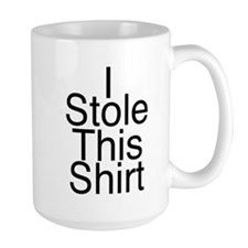 I Stole This Shirt Mug