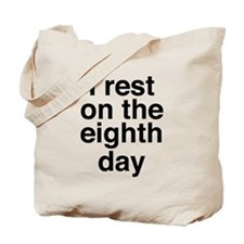 I rest on the eighth day Tote Bag