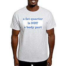Fat Quarter (quilting) Ash Grey T-Shirt