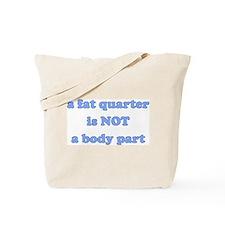 Fat Quarter (quilting) Tote Bag