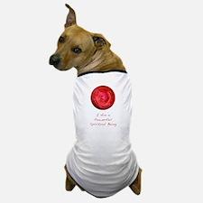 Powerful Spiritual Being 1 Dog T-Shirt
