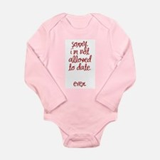 Not Allowed to Date Long Sleeve Infant Bodysuit