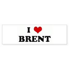 I Love BRENT Bumper Bumper Sticker