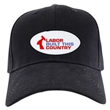 labor built union Baseball Hat