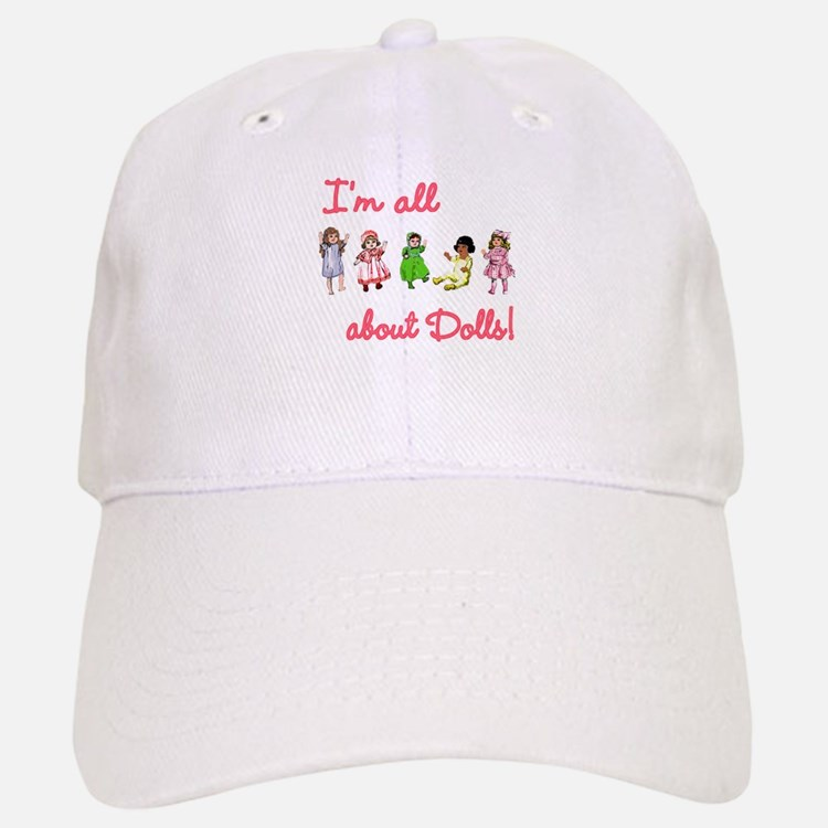 I'm All About Dolls Baseball Baseball Cap