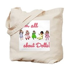 I'm All About Dolls Tote Bag