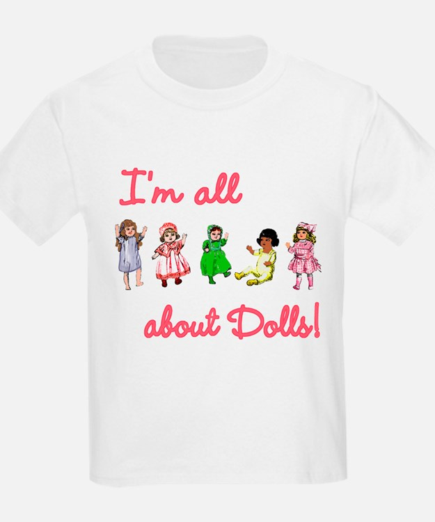 I'm All About Dolls Kids T-Shirt