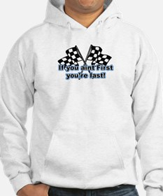 If you aint first you're last Hoodie