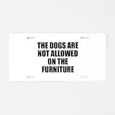 Dog Rules Aluminum License Plate