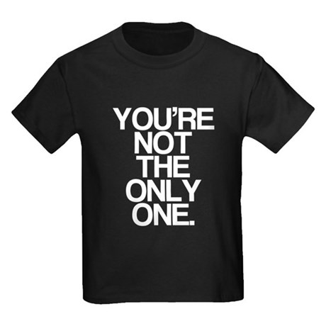 Youre Not The Only One Kids Dark T-Shirt