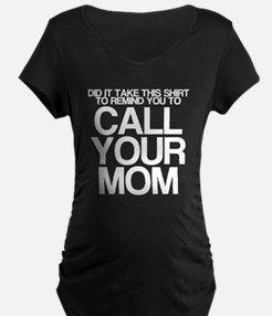 CALL YOUR MOM T-Shirt