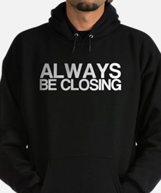 ALWAYS BE CLOSING Hoodie