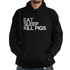 Eat. Sleep. Kill Pigs. Hoodie