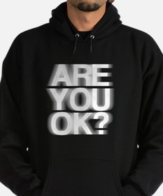 Are You OK? Funny, fuzzy Hoodie (dark)
