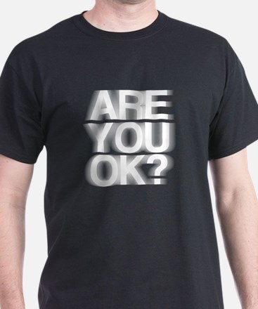 Are You OK? Funny, fuzzy T-Shirt