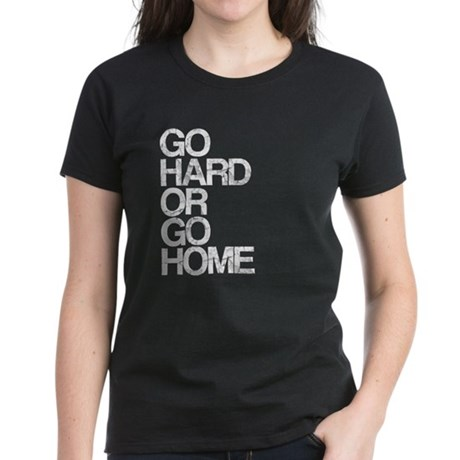 Go Hard or Go Home, Aged, Women's Dark T-Shirt