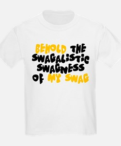 Swagness of Swag T-shirt T-Shirt
