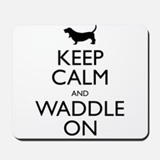 Keep Calm and Waddle On Mousepad
